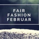 Fair Fashion im Februar