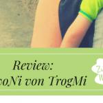 Review – KawoNi von TrogMi