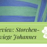 Review – Storchenwiege Johannes